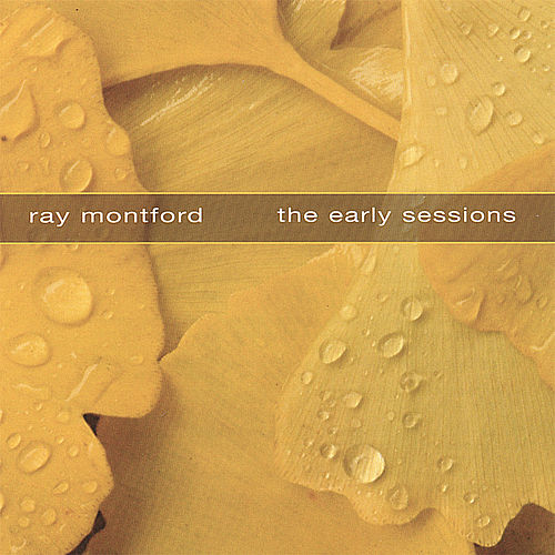 The Early Sessions by Ray Montford