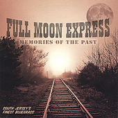 Memories of the Past by Full Moon Express