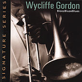 Bloozbluzeblues by Wycliffe Gordon