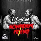 Nowadays Friend - Single by I-Octane