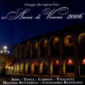 Omaggio Alla Stagione Lirica Arena Di Verona 2006 by Various Artists