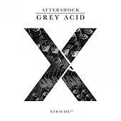 Grey Acid by Aftershock