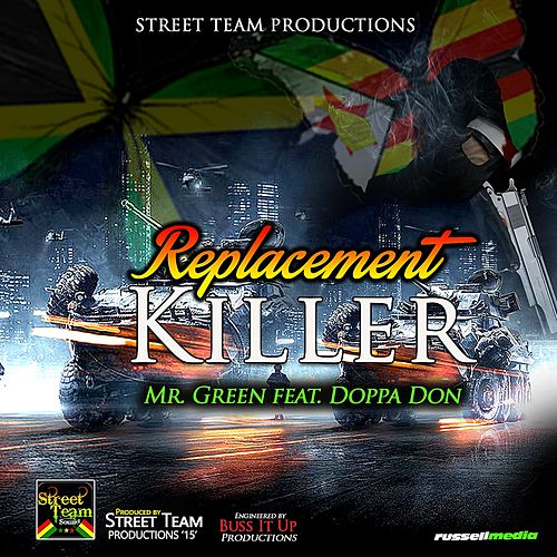 Replacement Killer by Mr. Green