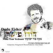 Maoz Tzur Yeshuati by Dudu Fisher