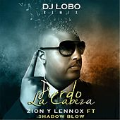 Pierdo la Cabeza (DJ Lobo Remix) [feat. Shadow Blow] by Zion y Lennox