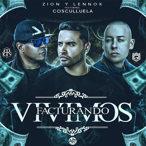 Vivimos Facturando (feat. Cosculluela) by Zion y Lennox
