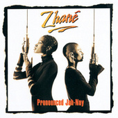 Pronounced Jah-Nay by Zhane