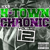 H-Town Chronic 12 by LIL C