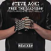 Free The Madness (Remixes) by Steve Aoki
