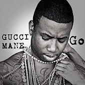 Go by Gucci Mane