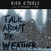 Talk About the Weather (feat. Stephanie Lynn) by Rich O'Toole