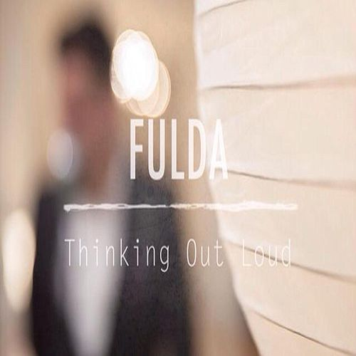 Thinking Out Loud by Fulda