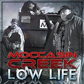 Low Life by Moccasin Creek