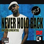 Never Hold Back (Instrumental) by E3