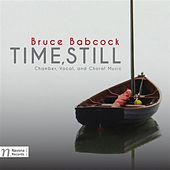 Bruce Babcock: Time, Still by Various Artists