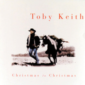 Christmas To Christmas by Toby Keith