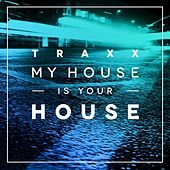 TRAXX, Vol. 2 - My House Is Your House by Various Artists