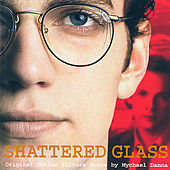 Shattered Glass by Mychael Danna