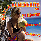El Tiburon Baila El Menehito Dos by Various Artists