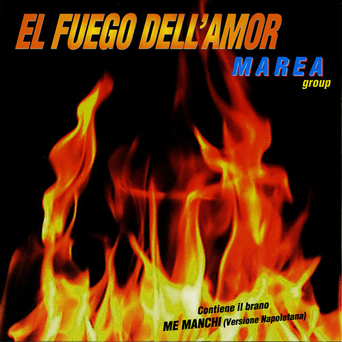 El Fuego Dell'Amor by Marea
