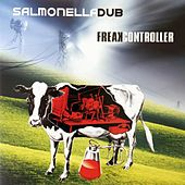 Freak Controller by Salmonella Dub