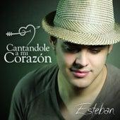Cantándole a Mi Corazón by Esteban