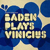Baden Plays Vinícius by Baden Powell