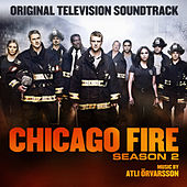 Chicago Fire Season 2 (Original Television Soundtrack) by Atli Örvarsson