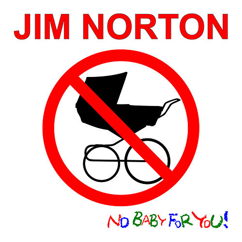 No Baby for You - EP by Jim Norton (1)