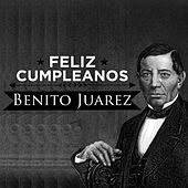 Feliz Cumpleanos Benito Juarez by Various Artists