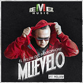 Muévelo (feat. Milan) - Single by El Pelón Del Mikrophone