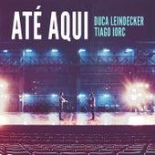 Até Aqui - Single by Tiago Iorc