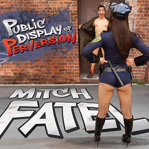 Public Dispaly of Perversion - EP by Mitch Fatel