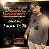Raised to Be by Dozer