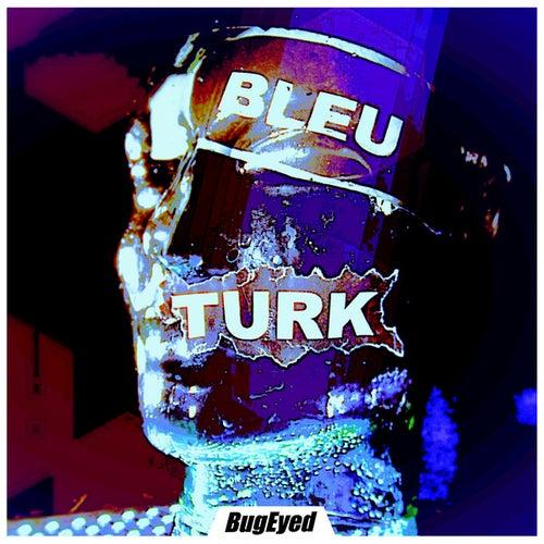 Bleu by Turk