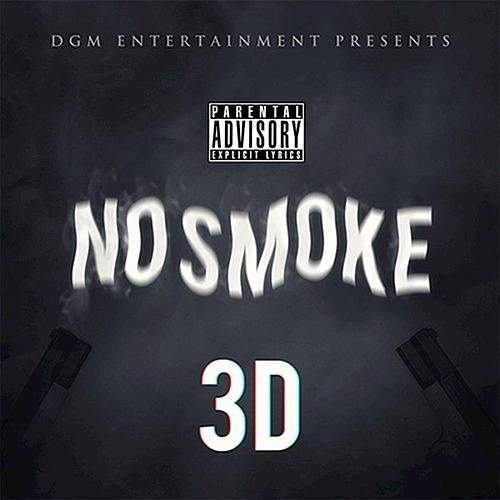 No Smoke (feat. Qwuapo, TG) - Single by 3D