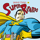Super Retardo - EP by Mitch Fatel