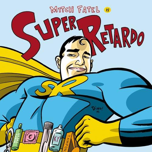 Super Retardo - EP by Mitch Fatel