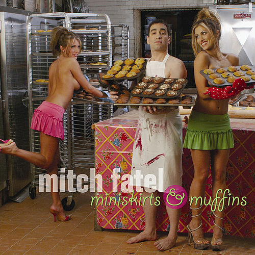 Miniskirts and Muffins - EP by Mitch Fatel