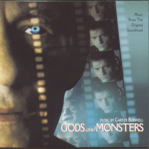 Gods And Monsters: Original Score by Carter Burwell