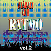Alábale Con Ritmo de Alabanza y Adoración, Vol. 2 by Various Artists