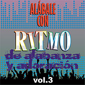 Alábale Con Ritmo de Alabanza y Adoración, Vol. 3 by Various Artists