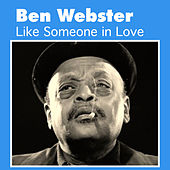 Like Someone in Love by Ben Webster
