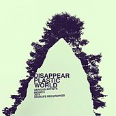 Disappear Plastic World (Compilation) by Various Artists