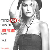 Vintage Plug 60: Session 30 - Americana Country, Vol. 2 by Various Artists