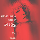 Vintage Plug 60: Session 29 - Americana Country, Vol. 1 by Various Artists