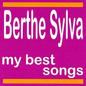 Berthe Sylva : My Best Songs by Berthe Sylva
