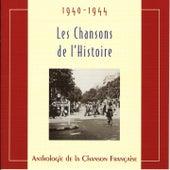 Les chansons de l'Histoire 1940 - 1944 by Various Artists