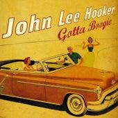 Gotta Boogie With John Lee Hooker by John Lee Hooker