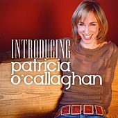 Introducing Patricia O'Callaghan by Patricia O'Callaghan